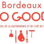 Bordeaux So Good, festival de la gastronomie et de l'art de vivre