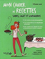 Mon cahier de recettes saines, légères et gourmandes