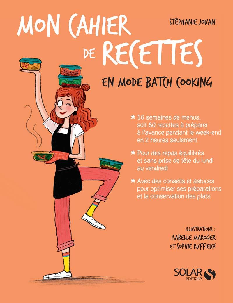 Mon cahier de recettes en mode batch cooking