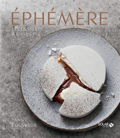Éphémère - Les desserts à l'assiette