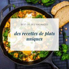 Des recettes de plats uniques