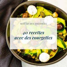 40 recettes avec des courgettes