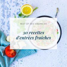 30 recettes d'entrées fraiches