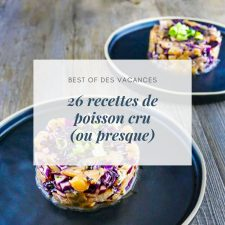 26 recettes de poisson cru (ou presque)