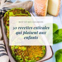 50 recettes estivales qui plaisent aux enfants - la cerise sur le maillot