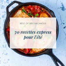70 recettes express pour l'été