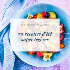 70 recettes d'été super légères