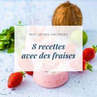 8 recettes avec des fraises - la cerise sur le maillot
